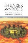 Thunder and Roses: Volume IV: The Complete Stories of Theodore Sturgeon: 4 - Theodore Sturgeon, Paul Williams, James Gunn
