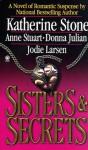 Sisters and Secrets - Katherine Stone, Anne Stuart, Donna Julian, Jodie Larsen