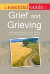 The Essential Guide to Grief and Grieving - Debra Holland