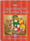 Classic Holiday Tales with Pooh and Friends - Jacqueline A. Ball, Kim Raymond, John Brown Ruth Blair