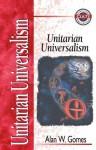 Unitarian Universalism - Alan W. Gomes