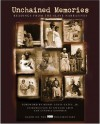 Unchained Memories: Readings from the Slave Narratives - Cynthia Goodman, Henry Louis Gates Jr.