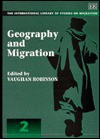 Geography And Migration (International Library Of Studies On Migration, No 4) - Vaughan Robinson