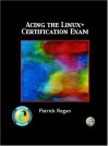 Acing the Linux+ Certification Exam - Patrick T. Regan