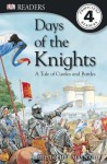 DK Readers: Days of the Knights - Christopher Maynard