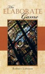 The Elaborate Game - Robert Lawson