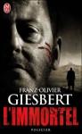 L'Immortel - Franz-Olivier Giesbert