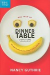 One Year of Dinner Table Devotions & Discussion Starters: 365 Opportunities to Grow Closer to God as a Family - Nancy Guthrie
