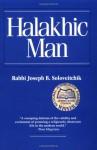 Halakhic Man - Joseph B. Soloveitchik, Lawrence Kaplan