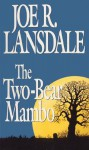 The Two-Bear Mambo - Joe R. Lansdale