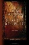 The Works of Flavius Josephus: Volume 1 - Josephus