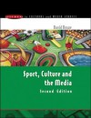 Sport, Culture, And The Media: The Unruly Trinity - David Rowe