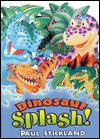 Dinosaur Splash! - Paul Stickland