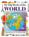 My Big Book of the World - Angela Royston, Gerald Hawksley