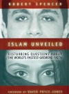 Islam Unveiled: Disturbing Questions about the World's Fastest-Growing Faith - Robert Spencer
