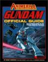 Gundam: The Official Guide - Mark Simmons, Benjamin Wright, Animerica Magazine