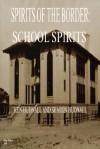 Spirits of the Border: School Spirits - Ken Hudnall, Sharon Hudnall