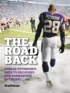 The Road Back: Adrian Peterson's Path to Recovery and Domination in the NFL - Jim Souhan, Dan Wiederer, Sid Hartman, Chip Scoggins, Mark Craig, McKenna Ewen, Carlos González, Renee Jones Schneider, Jerry Holt, Brian Peterson