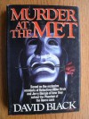 Murder at the Met: Based on the Exclusive Accounts of Detectives Mike Struk and Jerry Giorgio of How They Solved the Phantom of the Opera Case - David Black
