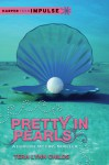 Pretty in Pearls: A Forgive My Fins Novella (HarperTeen Impulse) - Tera Lynn Childs
