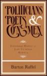 Politicians, Poets & Con Men: Emotional History In Late Victorian America - Burton Raffel