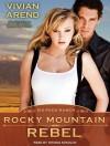 Rocky Mountain Rebel - Vivian Arend, Tatiana Sokolov