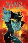 Killing the Cobra Chinatown Trollop (Felix Gomez) - Mario Acevedo, Alberto Dose