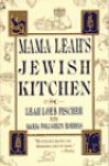 Mama Leah's Jewish Kitchen: A Compendium of More Than 225 Tasty Recipes - Leah Loeb Fisher, Maria Polushkin Robbins, Leah Loeb Fisher