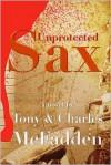 Unprotected Sax - Tony McFadden, Charles McFadden