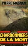 Les charbonniers de la mort - Pierre Magnan