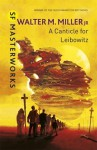 A Canticle for Leibowitz (SF Masterworks) - Walter M. Miller Jr.