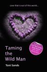 Taming The Wild Man - an erotic romance - Toni Sands