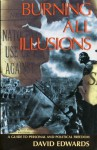 Burning All Illusions: A Guide to Personal and Political Freedom - David Edwards