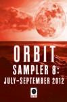 Orbit Sampler 8: July-September 2012 - Hachette Assorted Authors