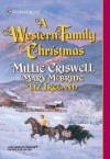 A Western Family Christmas: Christmas EveSeason of BountyCowboy Scrooge (Harlequin Historical) - Millie Criswell, Mary McBride, Liz Ireland