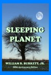 Sleeping Planet (The Science Fiction Novels of William R. Burkett, Jr.) - William R. Burkett Jr.