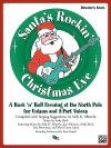 Santa's Rockin' Christmas Eve: A Rock 'n Roll Evening at the North Pole for Unison and 2-Part Voices (Director's Score), Score - Jay Althouse, Andy Beck, Lois Brownsey