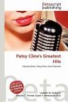 Patsy Cline's Greatest Hits - Lambert M. Surhone, Mariam T. Tennoe, Susan F. Henssonow