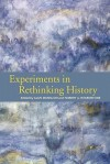 Experiments in Rethinking History - Alun Munslow, Robert A. Rosenstone