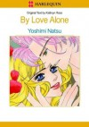 Harlequin comics: By Love Alone - PART 1 - Yoshimi Natsu, Kathryn Ross