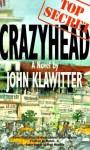 Crazyhead - John Klawitter