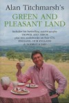 Green and Pleasant Land: Includes his bestselling autobiography Trowel and Error plus two audiobooks on four CDs: England, Our England & Nobbut A Lad - Alan Titchmarsh