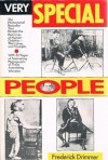 Very Special People: The Struggles, Loves and Triumphs of Human Oddities - Frederick Drimmer