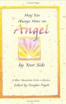 May You Always Have an Angel by Your Side - Douglas Pagels