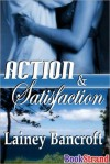 Action and Satisfaction - Lainey Bancroft