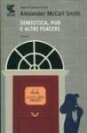 Semiotica, pub e altri piaceri - Giovanni Garbellini, Alexander McCall Smith