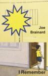 Joe Brainard: I Remember - Joe Brainard, Ron Padgett