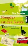 Neugier ist der Katze Tod - Ian Sansom