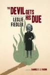 The Devil Gets His Due: The Uncollected Essays - Leslie A. Fiedler, Samuele F.S. Pardini