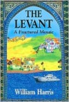 The Levant: A Fractured Mosaic - William W. Harris